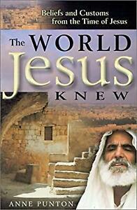 The-World-Jesus-Knew-Punton-Anne-Used-Good-Book