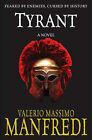 Tyrant by Valerio Massimo Manfredi (Paperback, 2005)