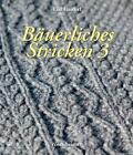 Bäuerliches Stricken Band 1-3 von Lisl Fanderl (2011, Gebundene Ausgabe)