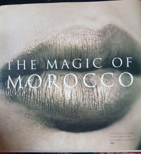 Jalloun, Tahar Ben; D'Hooghe, Alain; Sijelmassi, Mohamed - The Magic of Morocco