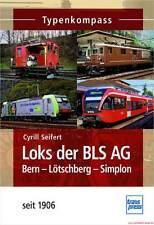 Fachbuch Loks der BLS AG, Privatbahn der Schweiz, Typenkompass, NEU viele Bilder