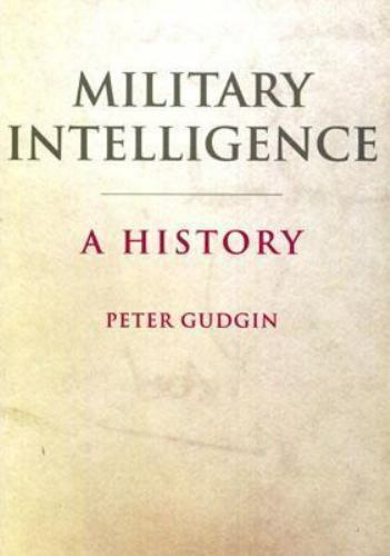 Military Intelligence: A History, Gudgin, Peter, Very Good Book