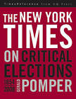 The New York Times on Critical Elections by Gerald M. Pomper (Hardback, 2009)