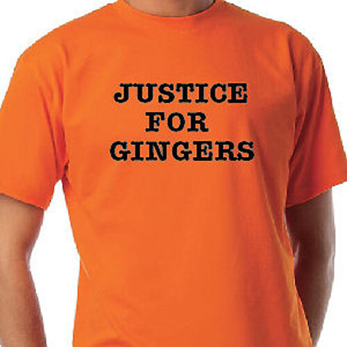 2 COLOURS ALL SIZES INC BABIES AND KIDS FUNNY T SHIRT JUSTICE FOR GINGERS