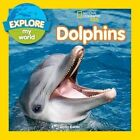 Explore My World Dolphins 9781426323188 by Becky Baines Paperback