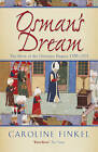 Osman's Dream: The Story of the Ottoman Empire 1300-1923 by Caroline Finkel (Paperback, 2006)