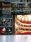 Richard Wagner und seine Medien von Johanna Dombois und Richard Klein (2012, Taschenbuch)