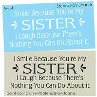 Stencil Smile Sister Laugh Nothing Can Do Funny Family Love Country Sign U Paint