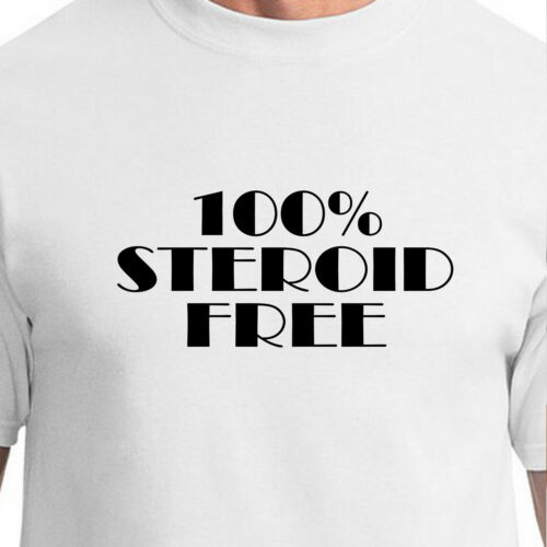 100/% STEROID FREE body building gym wrestling baseball hgh strong Funny T-Shirt