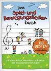 Das Spiel- und Bewegungsliederbuch (2013, Gebundene Ausgabe)