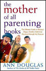 The Mother of All Parenting Books by Ann Douglas (Paperback, 2004)