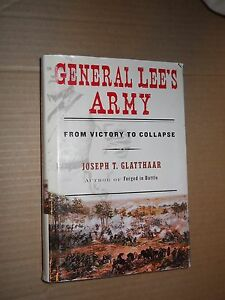 General Lees Army : From Victory to Collapse by Joseph T