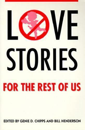 Love Stories for the Rest of Us by Chipps, Genie D.