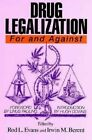 Drug Legalization: For and Against by Evans (Paperback, 1992)