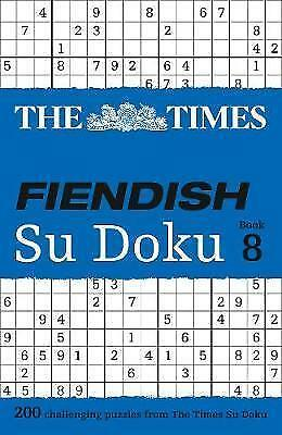 1 of 1 - (Good)-The Times Fiendish Su Doku Book 8: 200 Challenging Su Doku Puzzles (Paper