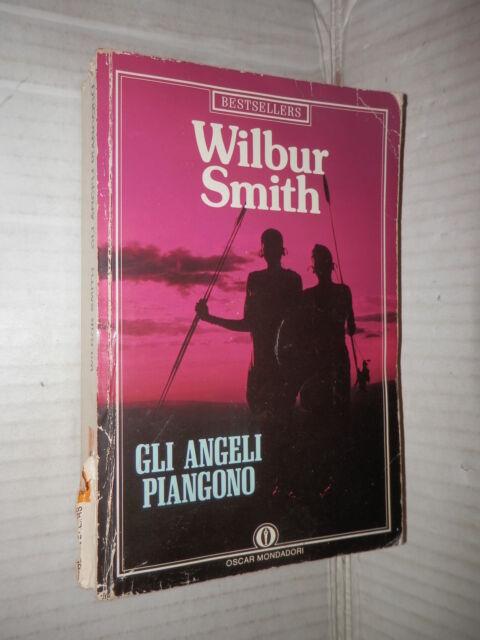 GLI ANGELI PIANGONO Wilbur Smith Mondadori 1989 romanzo libro narrativa storia