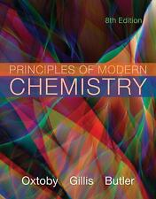 Principles of Modern Chemistry by David W. Oxtoby, Laurie J. Butler and H....