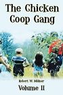 The Chicken COOP Gang: Volume II by Robert W Millner (Paperback / softback, 2011)