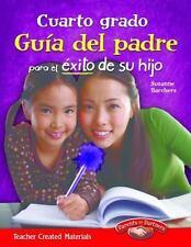 Cuarto grado Guia del padre para el exito de su hijo Spanish Version Building