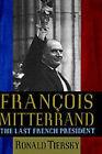 Francois Mitterrand by Ronald Tiersky (Hardback, 2000)