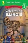 Celebrating Illinois: 50 States to Celebrate by Marion Dane Bauer (Hardback, 2014)