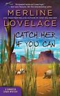 Catch Her If You Can: A Samantha Spade Mystery by Merline Lovelace (Paperback / softback, 2011)