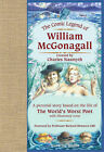 The Comic Legend of William McGonagall: A Pictorial Story Based on the Life of the World's Worst Poet with Illustrated Verse by Charles Nasmyth, Richard Demarco (Hardback, 2007)