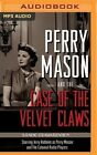 Perry Mason and the Case of the Velvet Claws: A Radio Dramatization by M J Elliott, Erle Stanley Gardner (CD-Audio, 2016)