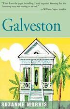 Galveston by Suzanne Morris (2016, Paperback)