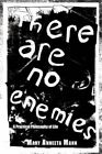 There Are No Enemies a Practical Philosophy of Life 9781425970963 Mann