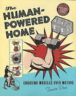The Human-Powered Home: Choosing Muscles Over Motors by Tamara Dean (Paperback, 2008)