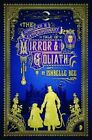 The Singular and Extraordinary Tale of Mirror and Goliath: The Peculiar Adventures of John Loveheart, ESQ by Ishbelle Bee (Paperback, 2015)