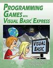 Programming Games with Visual Basic Express by Lou Tylee, Philip Conrod (Paperback / softback, 2013)