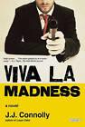 Viva La Madness by Jj Connolly (Paperback / softback, 2013)