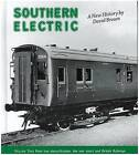 Southern Electric: A New History: v. 2: Main Line Electrification, the War Years and British Railways by David Brown (Hardback, 2010)