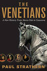 The Venetians: A New History: from Marco Polo to Casanova by Paul Strathern (Hardback, 2014)
