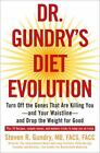 Dr. Gundry's Diet Evolution : Turn off the Genes That Are Killing You - And Your Waistline - And Drop the Weight for Good by Steven R. Gundry (2008, Hardcover)