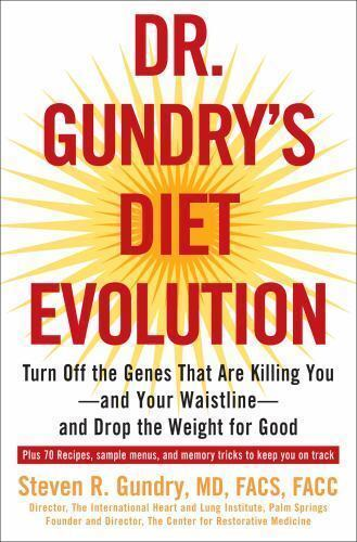 Dr. Gundry's Diet Evolution : Turn off the Genes That Are Killing You - And Your