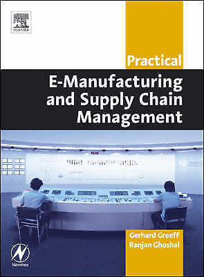 Practical E-Manufacturing and Supply Chain Management (Practical Professional B