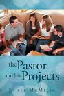 The Pastor and His Projects by Ethel McMilin (Paperback / softback, 2012)