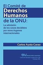 El Comite de Derechos Humanos de la Onu : La Admision de Los Casos Decididos...