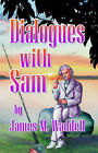Dialoques With Sam by James M. Waddell (Paperback, 2003)