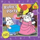 Max and Ruby: Ruby's Party by Rosemary Wells (2011, Paperback)