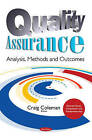 Quality Assurance: Analysis, Methods & Outcomes by Nova Science Publishers Inc (Paperback, 2016)
