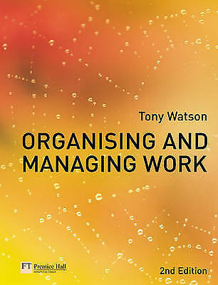 1 of 1 - Organising and Managing Work by Tony Watson (Paperback, 2006)