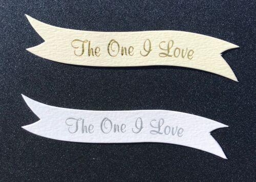 The One I Love Bannières//Carte Toppers sur 300gsm cartes de Qualité pk10