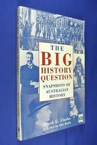 THE-BIG-HISTORY-QUESTION-Frank-G-Clarke-SNAPSHOTS-OF-AUSTRALIAN-HISTORY-BOOK-1
