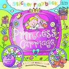 Sticker Playbook Princess Carriage by Miles Kelly Publishing Ltd (Hardback, 2014)