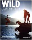 Wild Swimming von Daniel Start (2013, Taschenbuch)
