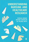 Understanding Nursing and Healthcare Research: An Introduction for Nurses and Healthcare Practitioners by Michael Coughlan, Valerie Smith, Patricia Cronin (Paperback, 2014)